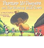 img - for By Katy S. Duffield - Farmer McPeepers and His Missing Milk Cows (2003-04-16) [Hardcover] book / textbook / text book