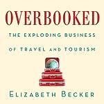 Overbooked | Elizabeth Becker