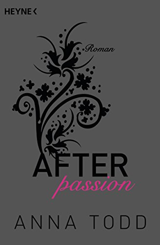 Anna Todd - After passion: AFTER 1 - Roman