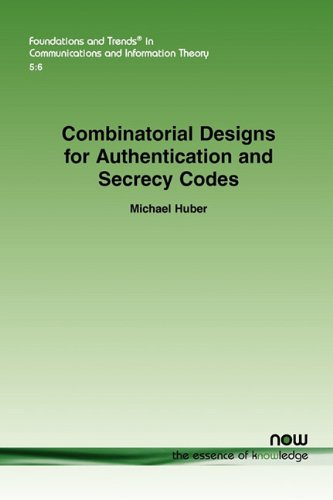 Combinatorial Designs for Authentication and Secrecy Codes (Foundations and Trends(r) in Communications and Information)