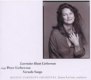 Sings Peter Lieberson/Neruda Songs