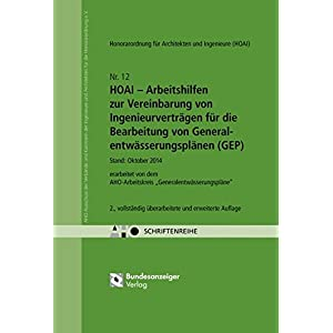 HOAI - Arbeitshilfen zur Vereinbarung von Ingenieurverträgen für die Bearbeitung von Generalentwässerungsplänen (GEP): AHO Heft 12 (Schriftenreihe