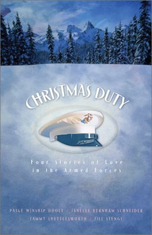 Christmas Duty: About-Face/Outranked by Love/Seeking Shade/A Distant Love (Inspirational Christmas Romance Collection), Paige Winship Dooly, Janelle Burnham Schneider, Tammy Shuttlesworth, Jill Stengl