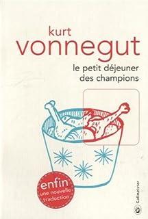 Kurt Vonnegut - Le petit déjeuner des champions