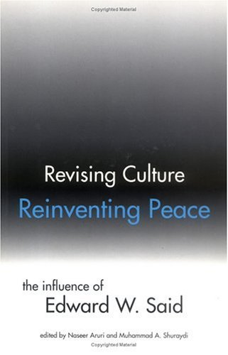 Revising Culture, Reinventing Peace: The Influence of Edward W. Said