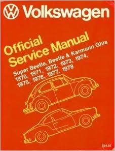 Volkswagen Beetle, Super Beetle, Karmann Ghia official service manual: Type 1, 1970, 1971, 1972, 1973, 1974, 1975, 1976, 1977, 1978