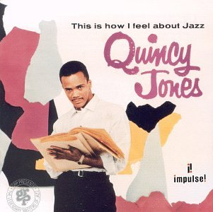 Quincy Jones - This is how I feel about jazz - Zortam Music