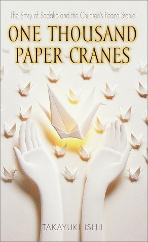 One Thousand Paper Cranes: The Story of Sadako and the Children