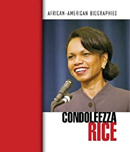 Condoleezza Rice (African-American Biographies): Corinne J