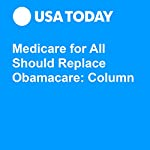 Medicare for All Should Replace Obamacare: Column | Marcia Angell