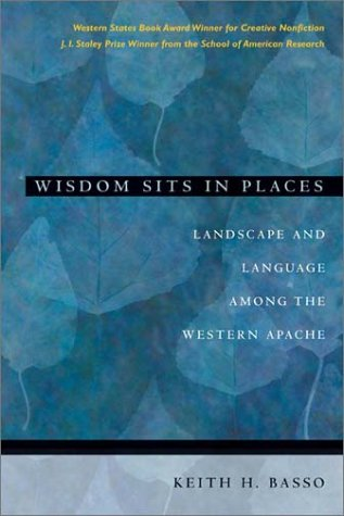 Wisdom Sits in Places: Landscape and Language Among the...