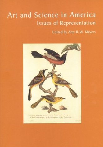 Art and Science in America: Issues of Representation, Art and Science in America: Issues of Representation (1994 : Huntington Library)