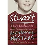 Alexander Masters Stuart A Life Backwards by Masters, Alexander ( Author ) ON Feb-01-2006, Paperback