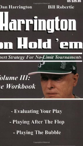 Harrington on Hold 'em: Expert Strategies for No Limit Tournaments, Vol.  III--The Workbook (Harrington on Hold'em)