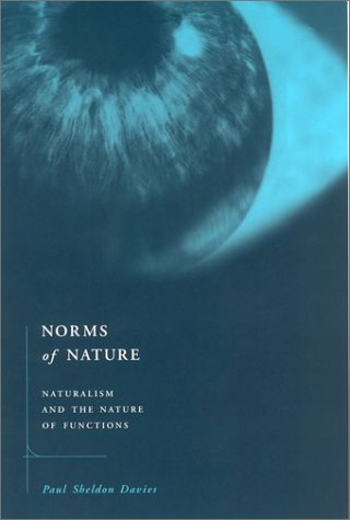 Norms of Nature: Naturalism and the Nature of Functions (Bradford Books)