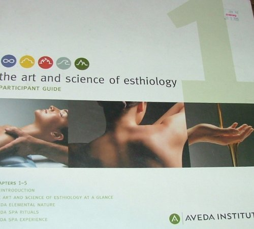 the-art-and-science-of-esthiology-participant-guide-1-chapters-1-5
