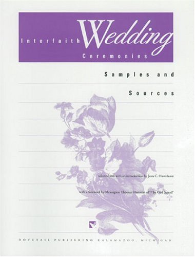 Interfaith Wedding Ceremonies: Samples and Sources, Joan C. Hawxhurst