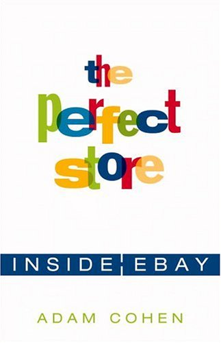 The Perfect Store: Inside eBay (Ebay Story compare prices)