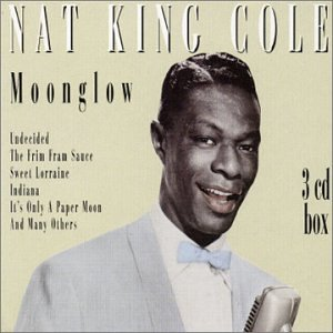 Nat King Cole - Moonglow (3 of 3) - Zortam Music