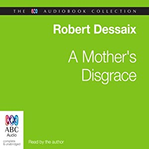 A Mother's Disgrace | [Robert Dessaix]