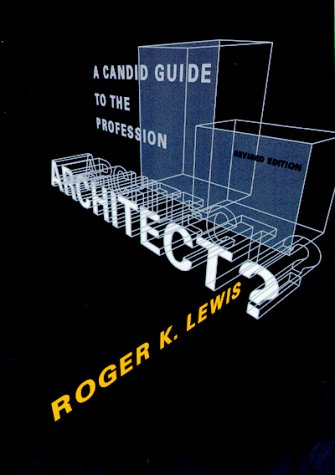 Architect? A Candid Guide to the Profession