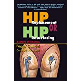 Hip Replacement or Hip Resurfacing: A Story of Choices ~ Peggy Gabriel