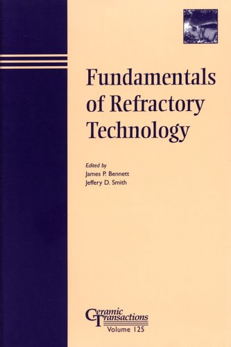 Fundamentals of Refractory Technology: Proceedings of the Lecture Series presented at the 101st and 102nd Annual Meeting