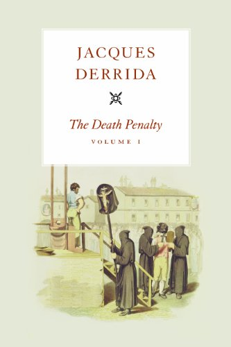 The Death Penalty, Volume I (The Seminars of Jacques Derrida)