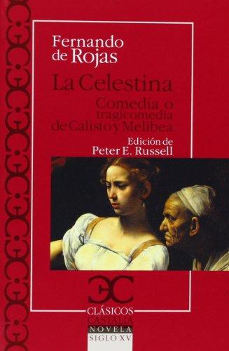 La Celestina. Comedia O Tragicomedia De Calisto Y Melibea (Clasicos Castalia)