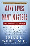 Many Lives, Many Masters: The True Story of a Prominent Psychiatrist, His Young Patient, and the Past-Life Therapy That Changed Both Their Lives (0671657860) by Weiss, Brian L.