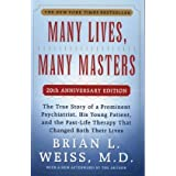 Many Lives, Many Masters: The True Story of a Prominent Psychiatrist, His Young Patient, and the Past-Life Therapy That Changed Both Their Livesby Brian L. Weiss M.D.
