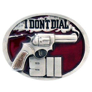 Pewter Belt Buckle - I Don'T Dial 911 Pewter Belt Buckle - I Don'T Dial 911