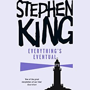 Everything's Eventual | [Stephen King]