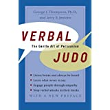 Verbal Judo: The Gentle Art of Persuasion ~ George Thompson PhD