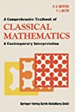 A Comprehensive Textbook of Classical Mathematics: A Contemporary Interpretation (0387903429) by H. Brian Griffiths
