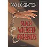 Such Wicked Friends: Sandy Reid Mystery Seriesby Rod Hoisington