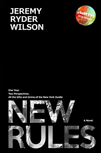 New Rules - A Novel: One year, two perspectives, all the glitz and grime of the New York hustle. (New York Glitz compare prices)