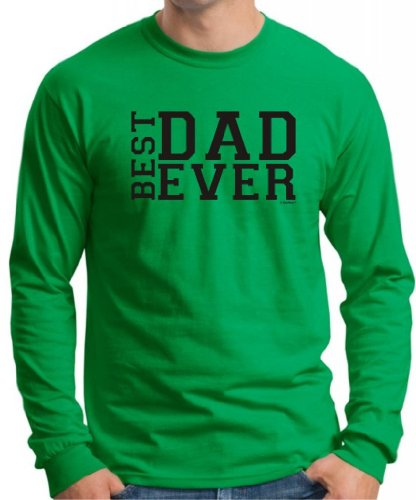 Best Dad Ever Father'S Day Long Sleeve T-Shirt Small Green front-938555