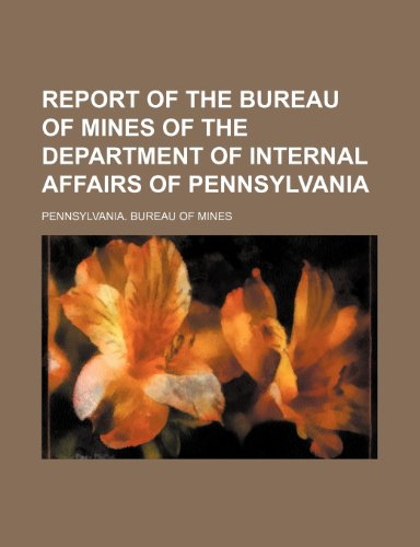 Report of the Bureau of Mines of the Department of Internal Affairs of Pennsylvania