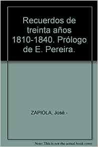 Recuerdos de treinta años 1810-1840. Prólogo de E. Pereira.: Amazon