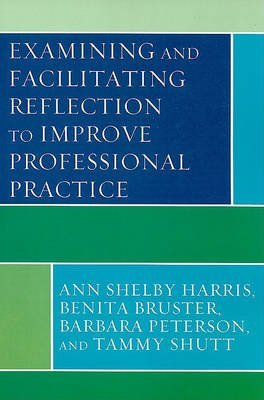 examining-and-facilitating-reflection-to-improve-professional-practice-by-ann-shelby-harris-publishe