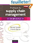 Pratique du supply chain management -...