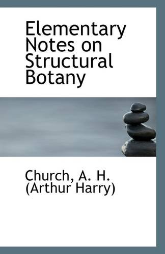 Elementary Notes on Structural Botany