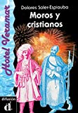 Moros y Cristianos/ Muslims and Christians: Level 2 (Spanish Edition)