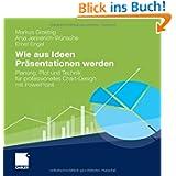 Wie aus Ideen Präsentationen werden: Planung, Plot und Technik für professionelles Chart-Design mit PowerPoint...