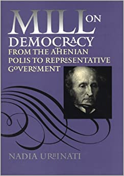 Mill on Democracy: From the Athenian Polis to Representative Government