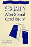 Sexuality After Spinal Cord Injury :  Answers to Your Questions