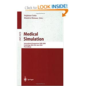 Medical Simulation: International Symposium, ISMS 2004, Cambridge, MA, USA, June 17-18, 2004, Proceedings (Lecture Notes in Computer Science)