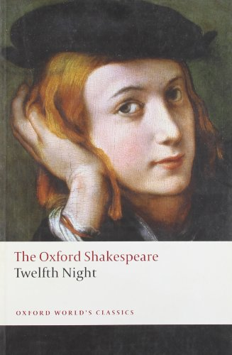 Twelfth Night, or What You Will: The Oxford Shakespeare...