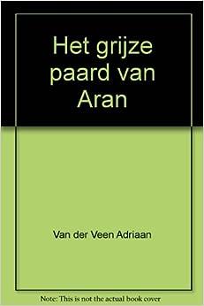 Het grijze paard van Aran: Van der Veen Adriaan: Amazon.com: Books